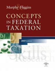 Concepts In Federal Taxation, 2007 Edition, Professional VersionMurphy, Kevin E. - Product Image