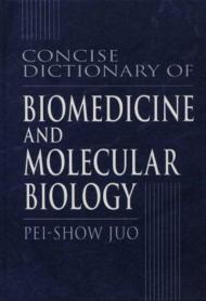 Concise Dictionary of Biomedicine and Molecular Biologyby: Juo, Pei-Show - Product Image