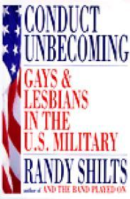 Conduct Unbecoming: Gays and Lesbians in the U.S. Militaryby: Shilts, Randy - Product Image