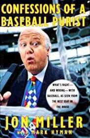 Confessions of a Baseball PuristMiller, Jon, Illust. by: Mark Hyman - Product Image