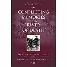 """Conflicting Memories on the """"River of Death"""": The Chickamauga Battlefield and the Spanish-American War, 1863-1933Keefer, Bradley S. - Product Image"""