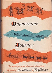 Coppermine Journey: An Account of a Great Adventure selected from the Journals of Samuel HearneMowat, Farley - Product Image