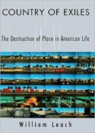 Country of Exiles: The Destruction of Place in American LifeLeach, William - Product Image