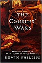 Cousins' Wars: Religion, Politics, Civil Warfare, And The Triumph Of Anglo-america, ThePhillips, Kevin P. - Product Image