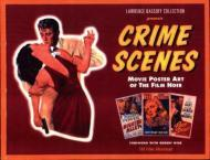 Crime Scenes: Movie Poster Art of the Film Noir : The Classic Period : 1941-1959Bassoff, Lawrence - Product Image
