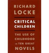 Critical Children: The Use of Childhood in Ten Great NovelsLocke, Richard - Product Image