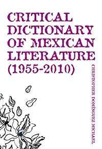Critical Dictionary of Mexican Literature (1955-2010)Michael, Christopher Dominguez - Product Image