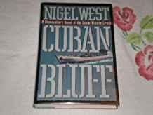 Cuban Bluff: A Documentary Novel of the Cuban Missle CrisisWest, Nigel - Product Image