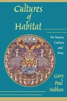 Cultures of Habitat: On Nature, Culture, and StoryNabhan, Gary Paul - Product Image