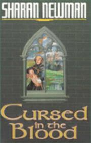 Cursed in the Blood: A Catherine LeVendeur MysteryNewman, Sharan - Product Image