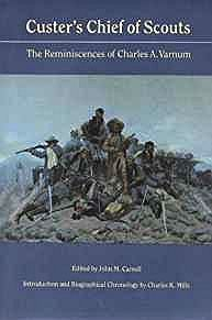 Custer's Chief of Scouts: The Reminiscences of Charles A. VarnumVarnum, Charles A. - Product Image