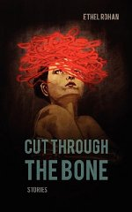 Cut Through the Boneby: Rohan, Ethel - Product Image