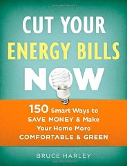 Cut Your Energy Bills Now: 150 Smart Ways to Save Money & Make Your Home More Comfortable & GreenHarley, Bruce - Product Image