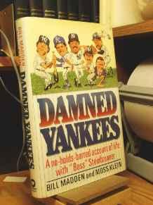 Damned Yankees: A No-Holds-Barred Account of Life With Boss SteinbrennerMadden, Bill - Product Image