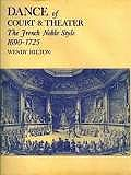 Dance of Court and Theater: The French Noble Style, 1690-1725Hilton, Wendy - Product Image
