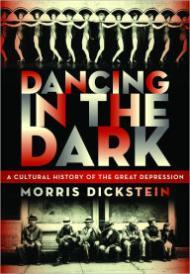 Dancing in the Dark: A Cultural History of the Great DepressionDickstein, Morris - Product Image