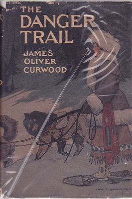Danger Trail, TheCurwood, James Oliver, Illust. by: Charles Livingston  Bull - Product Image