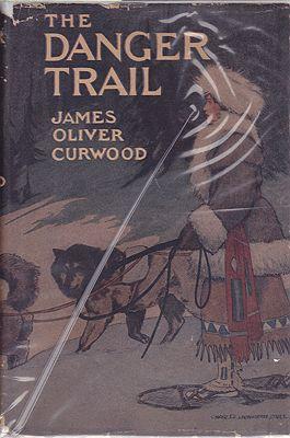 Danger Trail, TheCurwood, James Oliver, Illust. by: Charles Livingston  Bull - Product Image
