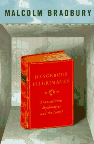 Dangerous Pilgrimages - Transatlantic Mythologies and the NovelBradbury, Malcolm - Product Image