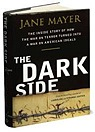 Dark Side, The : The Inside Story of How The War on Terror Turned into a War on American IdealsMayer, Jane - Product Image