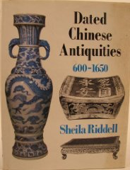 Dated Chinese Antiquities: 600 To 1650Riddell, Sheila - Product Image