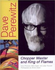Dave Perewitz: Chopper Master and King of FlamesPerewitz, Dave - Product Image