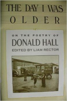 Day I Was Older, The : A Collection of Photos, Essays, Reviews on the Work of Donald HallRector, Liam - Product Image