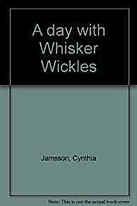Day with Whisker Wickles, AJameson, Cynthia, Illust. by: James Marshall - Product Image