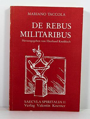 De Rebus Militaribus - Herausgegeben von Eberhard Knobloch - (De Machinis, 1449) (Latin & German Text)Taccola, Mariano - Product Image