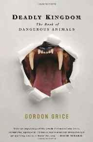 Deadly Kingdom: The Book of Dangerous AnimalsGrice, Gordon - Product Image