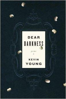 Dear Darkness: PoemsYoung, Kevin - Product Image