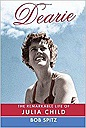 Dearie: The Remarkable Life of Julia ChildSpitz, Bob - Product Image