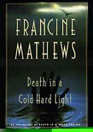 Death in a Cold Hard LightMathews, Francine - Product Image