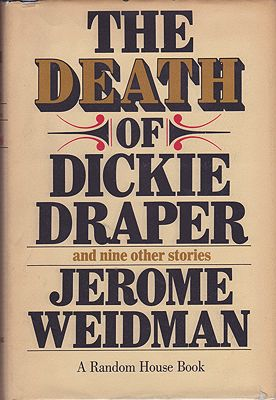 Death of Dickie Draper and Nine Other Stories, TheWeidman, Jerome - Product Image