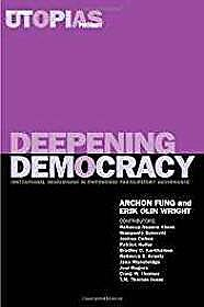 Deepening Democracy: Institutional Innovations in Empowered Participatory GovernanceFung, Archon - Product Image