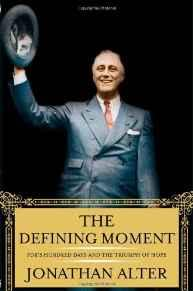 Defining Moment, The: FDR's Hundred Days and the Triumph of HopeAlter, Jonathan - Product Image