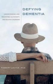 Defying Dementia: Understanding and Preventing Alzheimer's and Related Disordersby: Levine, Robert - Product Image