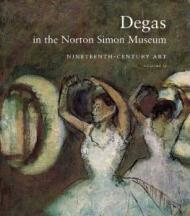 Degas in the Norton Simon Museum: NineteenthCentury Art, Volume 2Campbell, Sara - Product Image