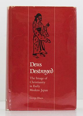 Deus Destroyed: The Image of Christianity in Early Modern JapanElison, George - Product Image