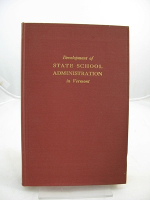 Development of State School Administration in VermontHuden, John C. - Product Image