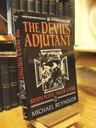 Devil's Adjutant, The: Jochen Peiper, Panzer Leader: The Story of One of Himmler's Former Adjutants and the Battle Which Brought This Senior CommandReynolds, Michael Frank - Product Image