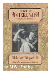 Diary of Beatrice Webb 1892-1905: All the Good Things of LifeWebb, Beatrice - Product Image