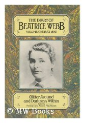"""Diary of Beatrice Webb Volume I: """"Glitter Around and Darkness Within,"""" 1873-1892Webb, Beatrice - Product Image"""