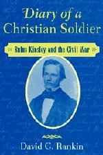 Diary of a Christian Soldier: Rufus Kinsley and the Civil WarRankin, David C. - Product Image
