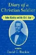 Diary of a Christian Soldier: Rufus Kinsley and the Civil Warby: Rankin, David C. - Product Image