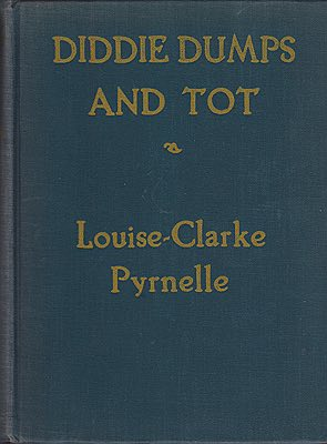 Diddie, Dumps and Dot: or Plantation Child-LifePyrnelle, Louise-Clarke, Illust. by: Gertrude   Kay - Product Image