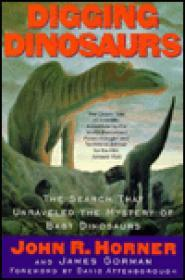 Digging Dinosaurs: The Search That Unraveled the Mystery of Baby DinosaursHorner, John R. - Product Image