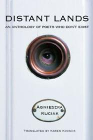 Distant Lands: An Anthology of Poets Who Don't ExistKuciak, Agnieszka - Product Image