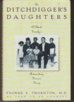 Ditchdigger's Daughter: A Black Family's Astonishing Success Storyby: Thornton, Yvonne S. - Product Image