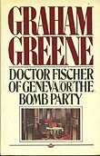 Doctor Fischer of Geneva or the Bomb PartyGreene, Graham - Product Image